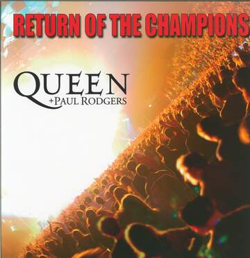 Queen / Paul Rodgers: Return Of The Champions