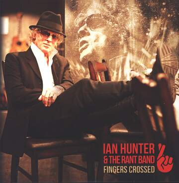 Ian Hunter & The Rant Band: Fingers Crossed