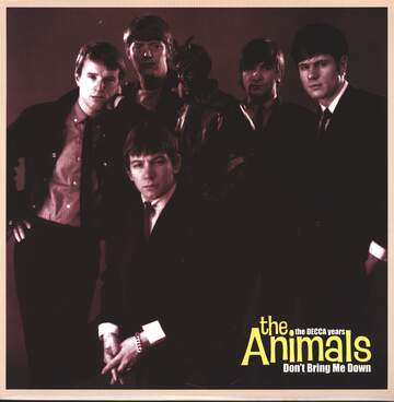 The Animals: Don't Bring Me Down - The Decca Years