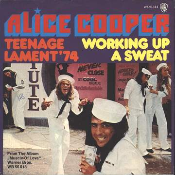 Alice Cooper: Teenage Lament '74 / Working Up A Sweat