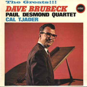 Dave Brubeck / The Paul Desmond Quartet / Cal Tjader: The Greats!!!