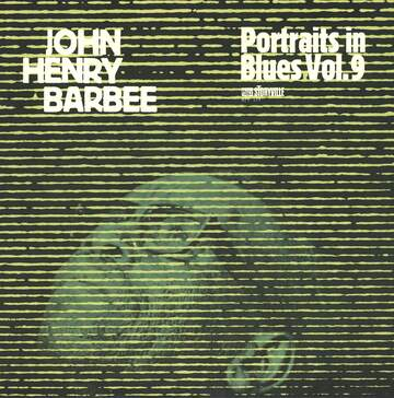 John Henry Barbee: Portraits In Blues, Vol.9