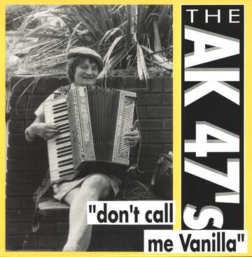 The AK47's: Don't Call Me Vanilla