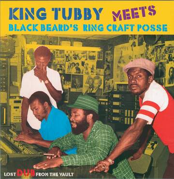 King Tubby / The Ring Craft Posse: Lost Dub From The Vault