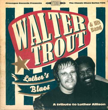 Walter Trout & His Band: Luther's Blues (A Tribute To Luther Allison)