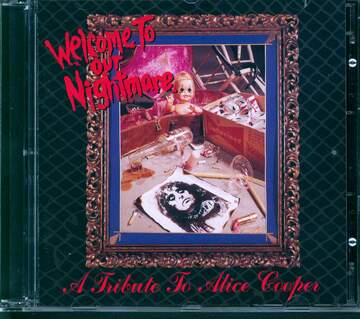 Various: Welcome To Our Nightmare: A Tribute To Alice Cooper