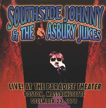 Southside Johnny & The Asbury Jukes: Live! At The Paradise Theater, Boston, MA 12.23.78