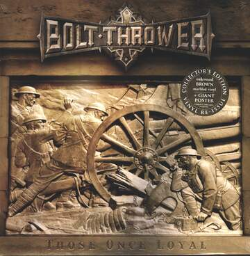 Bolt Thrower: Those Once Loyal