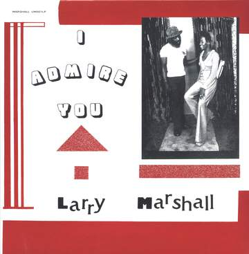 Larry Marshall: I Admire You