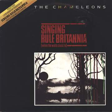 The Chameleons: Singing Rule Britannia (While The Walls Close In)