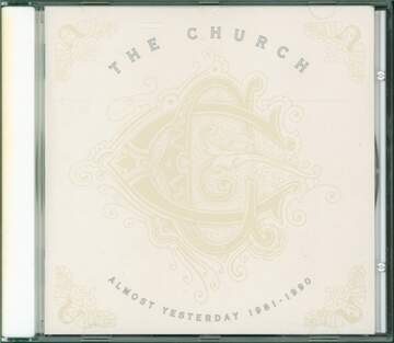 The Church: Almost Yesterday 1981-1990