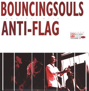 The Bouncing Souls / Anti-Flag: BYO Split Series / Volume IV