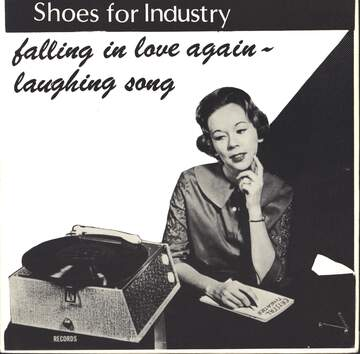 Shoes For Industry: Falling In Love Again / Laughing Song