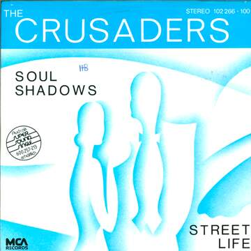 The Crusaders: Soul Shadows / Street Life