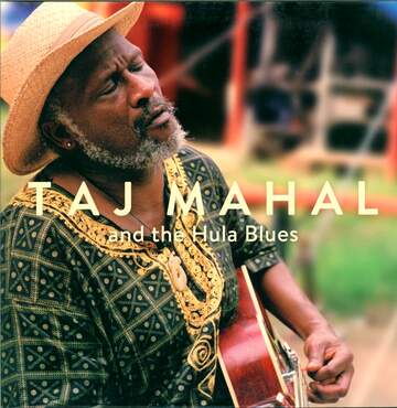 Taj Mahal / The Hula Blues Band: Taj Mahal And The Hula Blues