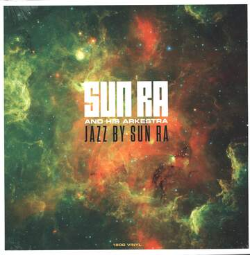 The Sun Ra Arkestra: Jazz By Sun Ra