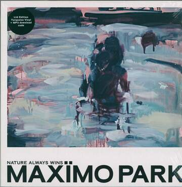 Maximo Park: Nature Always Wins