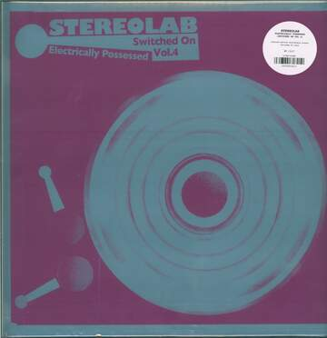 Stereolab: Electrically Possessed [Switched On Vol. 4]