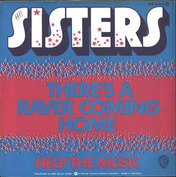 Sisters: There's A Raver Coming Home / Help The Music