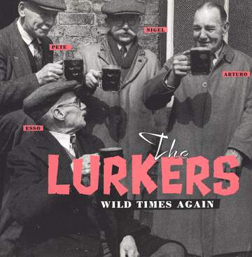 The Lurkers: Wild Times Again