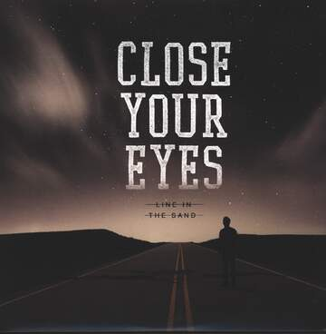 Close Your Eyes: Line In The Sand