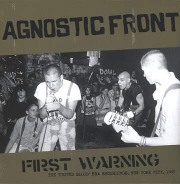Agnostic Front: First Warning - The 'United Blood' Era Recordings, New York City, 1983