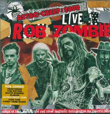 Rob Zombie: Astro-Creep: 2000 Live (Songs Of Love, Destruction And Other Synthetic Delusions Of The Electric Head)