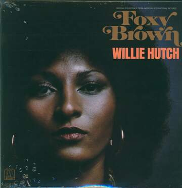 Willie Hutch: Foxy Brown (Original Soundtrack From American International Pictures')