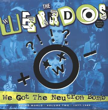 The Weirdos: We Got The Neutron Bomb - Weird World Volume Two 1977 - 1989