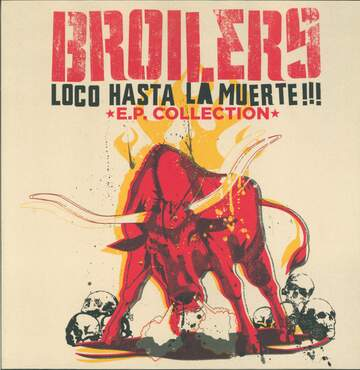 Broilers: Loco Hasta La Muerte!!! E.P. Collection