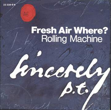 Sincerely P.T.: Fresh Air Where? / Rolling Machine