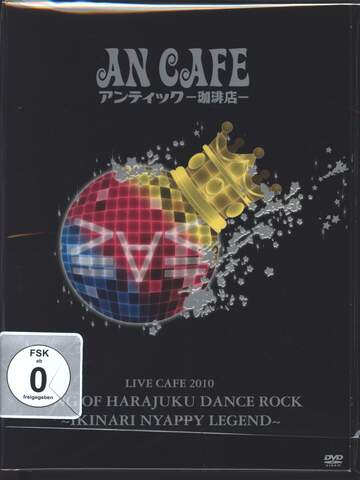 An Cafe: Live Cafe 2010 King Of Harajuku Dance Rock ~Ikinari Nyappy Legend~