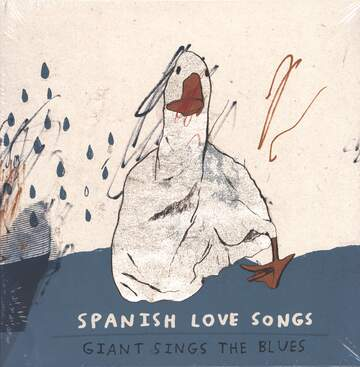 Spanish Love Songs: Giant Sings The Blues