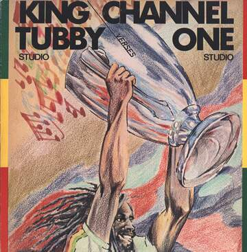 King Tubby / Channel One: King Tubby Studio Verses Channel One Studio