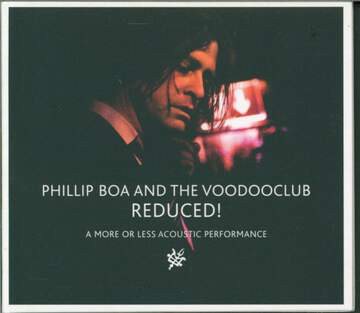 Phillip Boa & The Voodooclub: Reduced! (A More Or Less Acoustic Performance)