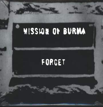 Mission Of Burma: Forget