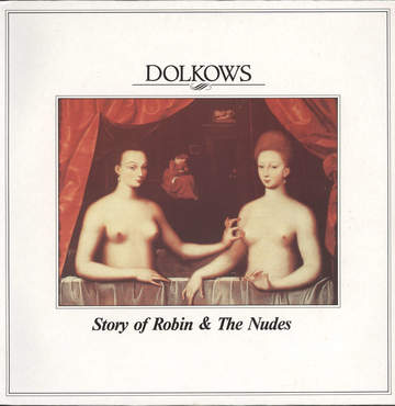Dolkows: Story Of Robin & The Nudes