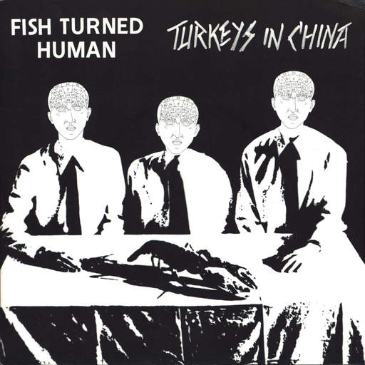 "Fish Turned Human: Turkeys In China, 7"" Single (Vinyl)"