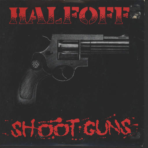 "Half Off: Shoot Guns, 7"" Single (Vinyl)"