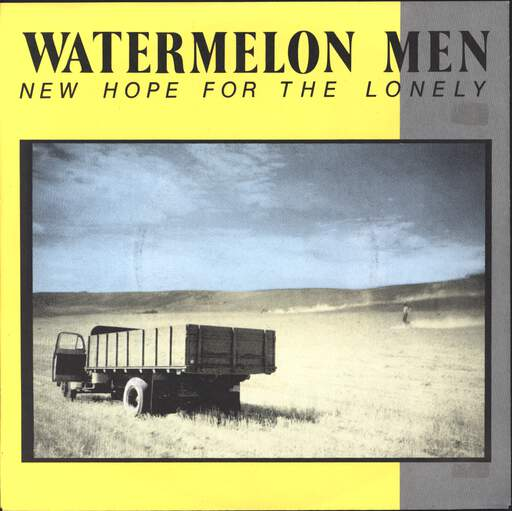 "Watermelon Men: New Hope For The Lonely, 7"" Single (Vinyl)"