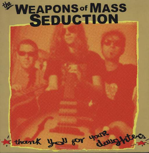 Weapons Of Mass Seduction: Thank You For Your Daughters, LP (Vinyl)