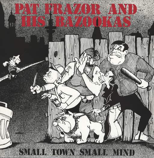 Pat Frazor + His Bazookas: Small Town Small Mind, LP (Vinyl)