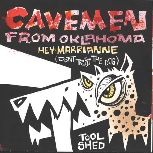 "Cavemen from Oklahoma: Hey Marianne (Don't Trust the Dog) / Tool Shed, 7"" Single (Vinyl)"