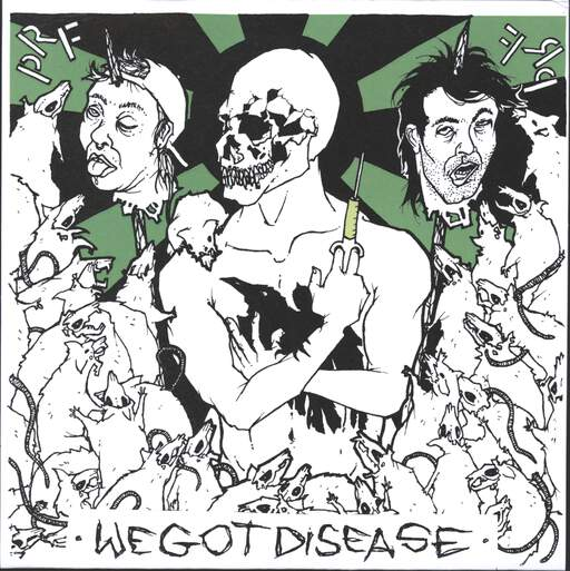 "P.R.F.: We Got Disease, 7"" Single (Vinyl)"