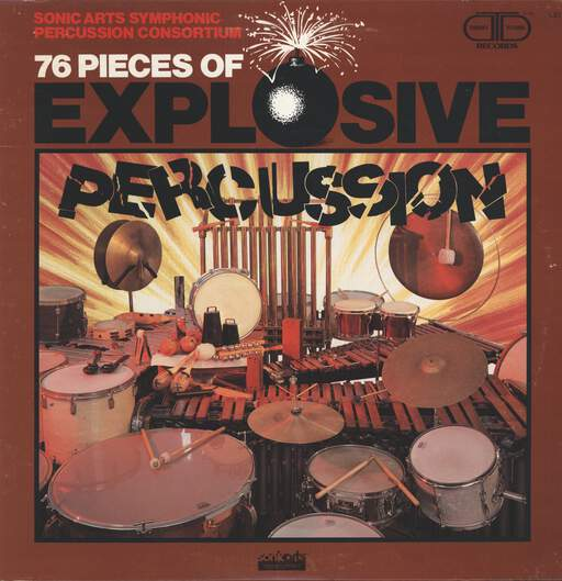 Sonic Arts Symphonic Percussion Consortium: 76 Pieces Of Explosive Percussion, LP (Vinyl)