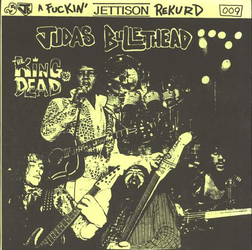 "Judas Bullethead: The King Is Dead / Oh Baby, 7"" Single (Vinyl)"