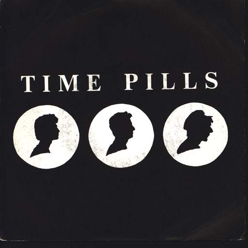 "Time Pills: Time Pills, 7"" Single (Vinyl)"