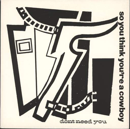 SO YOU THINK YOU'RE A COWBOY - Don't Need You - 45T (SP 2 titres)