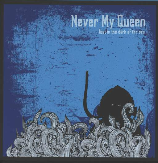 Never My Queen: Lost In The Dark Of The Sea, LP (Vinyl)