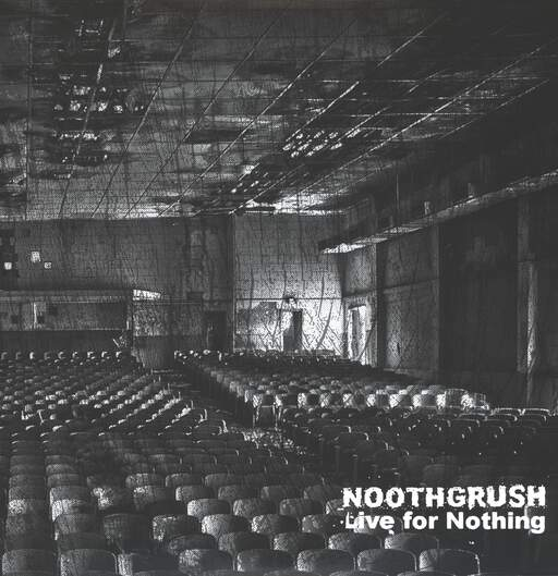 Noothgrush: Live For Nothing, LP (Vinyl)
